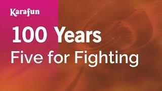 Karaoke 100 Years - Five for Fighting * Mp3