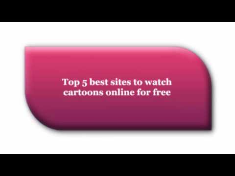 Top 5 Best Sites To Watch Cartoons Online For Free