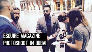 Esquire Photoshoot In Dubai (Vlog #100)