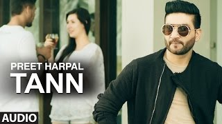 Preet Harpal: Tann (Audio Song) | Dr Zeus | Case | Latest Punjabi Songs 2016 | T-Series Apna Punjab