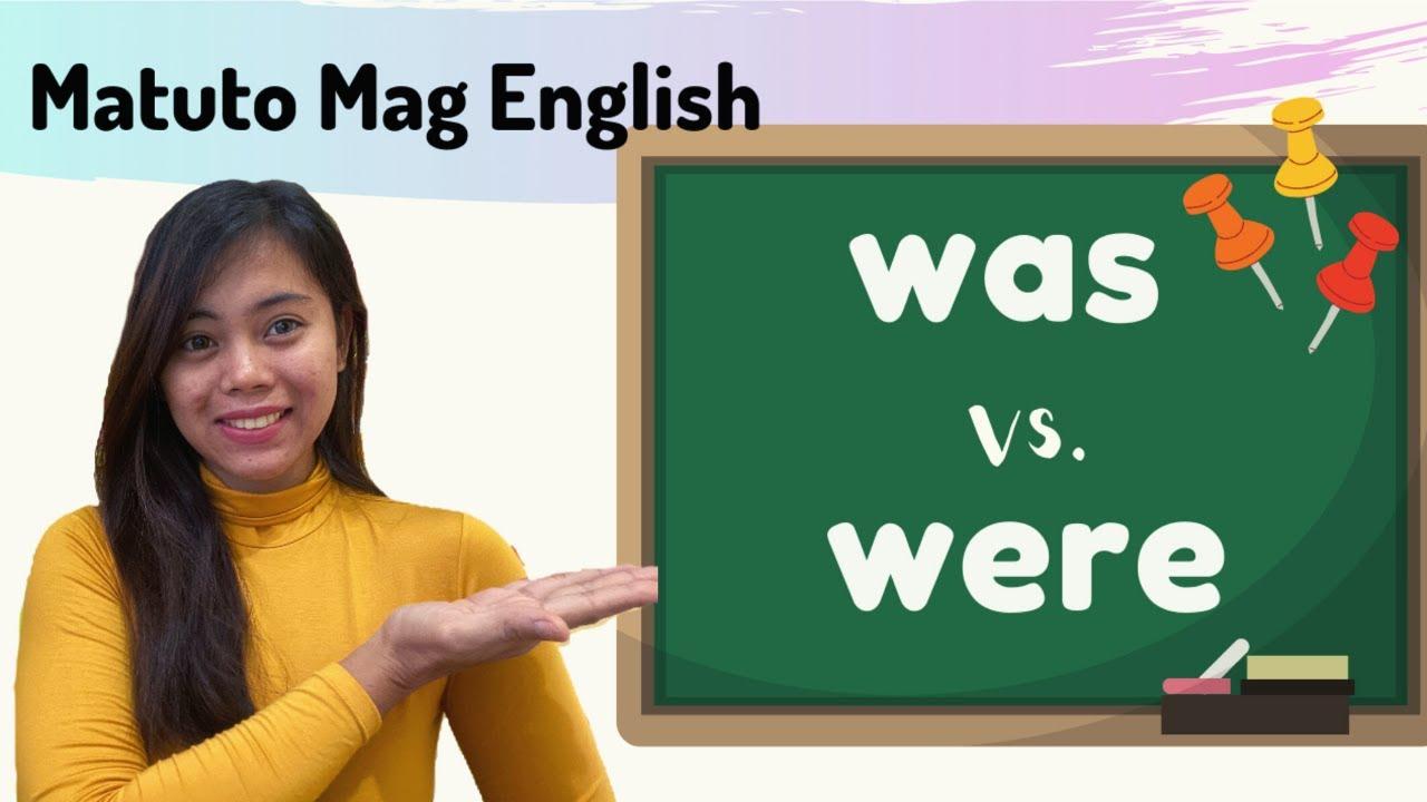 Was vs. Were I Matuto Mag English ng Mabilisan