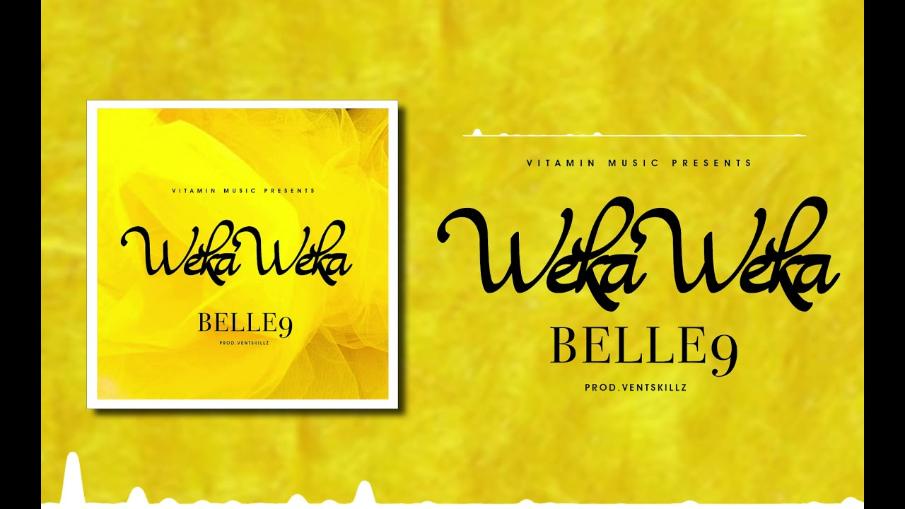 Download Belle 9 - Weka Weka ( Official Music Audio )