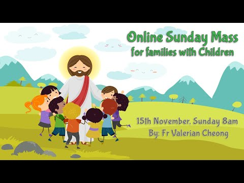 Catholic Sunday Mass Online (with Children) - Sunday, 33rd Week of Ordinary Time 2020
