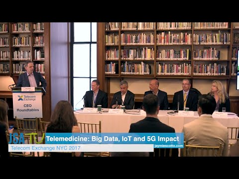 TEX NYC 2017: CEO Roundtable - The Telemedicine Revolution, Big Data, IoT and 5G Leading the Way