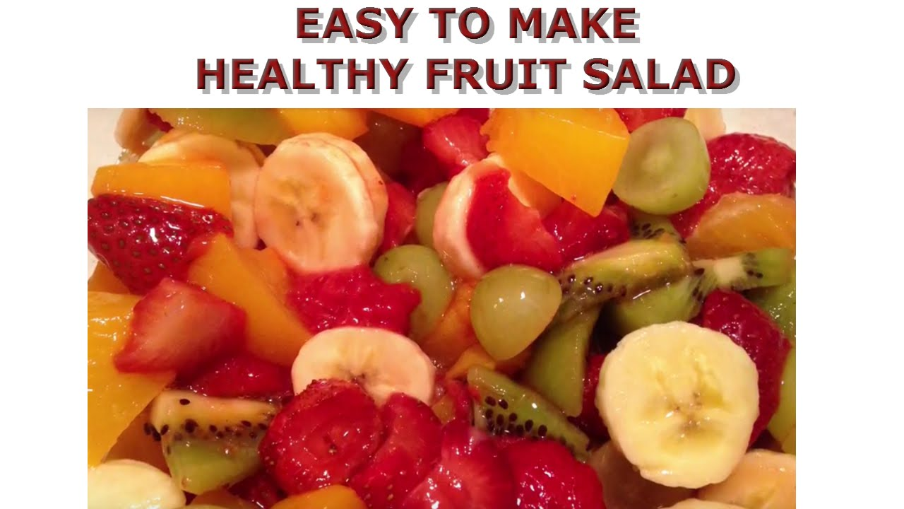 what makes fruit healthy healthy fruit salads