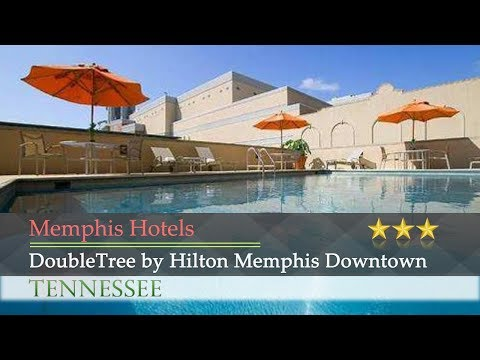 DoubleTree By Hilton Memphis Downtown - Memphis Hotels, Tennessee