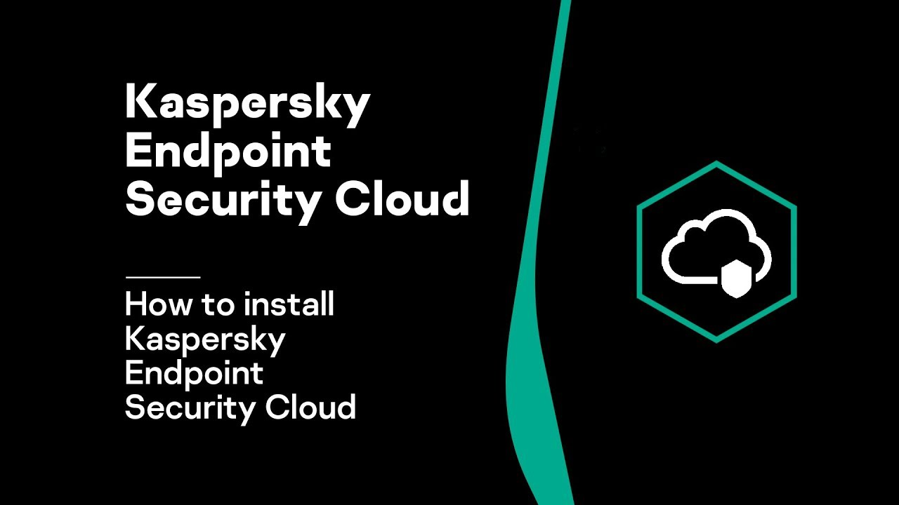Part 2: How to install Kaspersky Endpoint Security Cloud