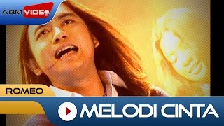 Romeo - Melodi Cinta | Official Video Mp3
