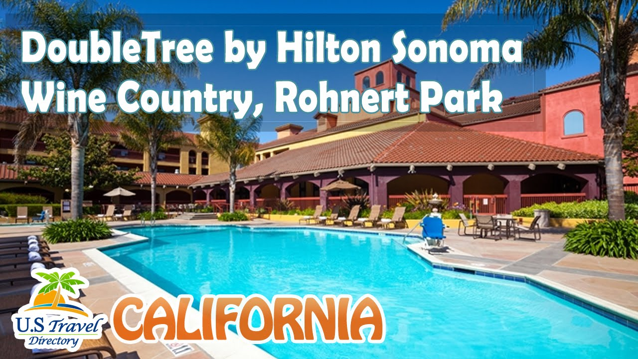 Doubletree By Hilton Sonoma Wine Country Rohnert Park Hotels California