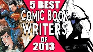 5 Best Comic Book Writers of 2013
