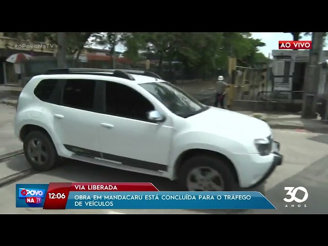 Obra em Mandacaru está concluída para o tráfego de veículos - O Povo na TV