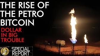 Rise of Petro Bitcoin & Fall of Petro Dollar