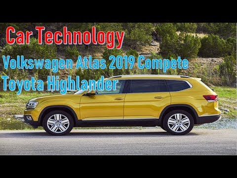 SUV Volkswagen Atlas 2019 Compete with Toyota Highlander
