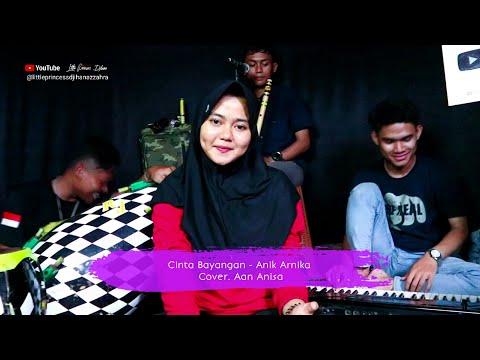 Cinta Bayangan ( Anik Arnika ) Versi musik sandiwara Voc. Aan Anisa