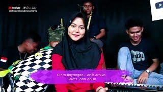 Gambar cover Cinta Bayangan ( Anik Arnika ) Versi musik sandiwara Voc. Aan Anisa