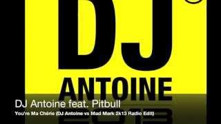 Video DJ Antoine feat. Pitbull - You're Ma Chérie (DJ Antoine vs Mad Mark 2k13 Radio Edit) download MP3, 3GP, MP4, WEBM, AVI, FLV Oktober 2018