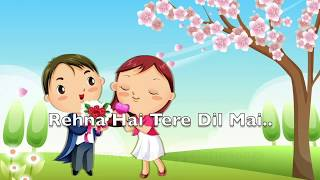 Rehna Hai Tere Dil Mai || WhatsApp Status Songs || Love Songs
