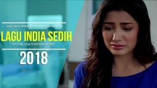 Lagu India Paling  Sedih Enak Didengar 2018