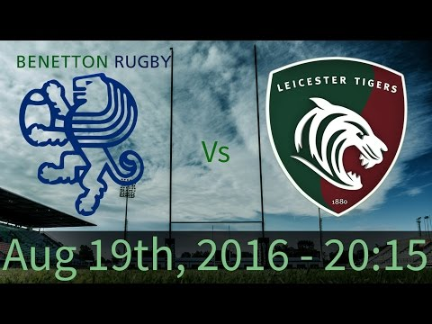 TEST MATCH BENETTON RUGBY Vs LEICESTER TIGERS - LIVE STREAMING