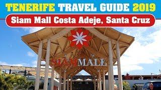 Siam Mall Shopping Centre - Costa Adeje Santa Cruz (Tenerife Travel Guide 2019)
