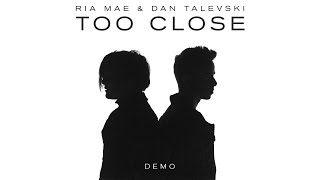 Gambar cover Ria Mae, Dan Talevski - Too Close (Demo) (Official Audio)