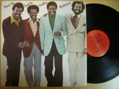 The Manhattans - There's No Good In Goodbye