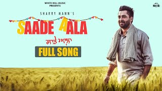 Sharry Mann New Punjabi Song : Saade Aala  | Mista Baaz | Latest Punjabi Songs 2020 | WHM