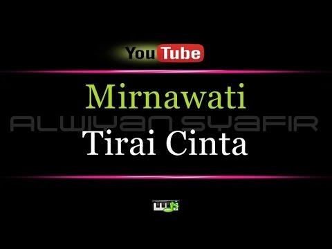 Karaoke Mirnawati -Tirai Cinta