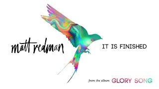 Matt Redman - It Is Finished (Audio)