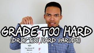 Grade Too Hard (Drip Too Hard Parody) ft. Substitute Teacher
