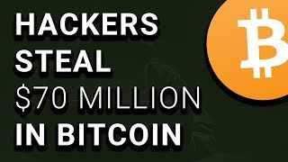 Hackers Steal $70 Million in Bitcoin