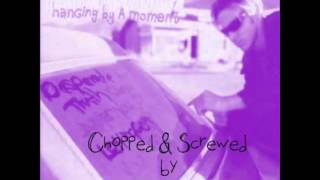 Lifehouse-Hanging By A Moment (Chopped & Screwed by G5 Smiley) (DL in description)