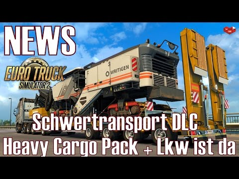 ETS2 ★ NEWS I Schwertransport DLC I Heavy Cargo Pack + Lkw ist da [Deutsch/HD]
