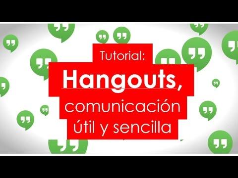 Tutorial: ¿Cómo Usar Hangouts De Google?