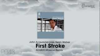 Скачать John Acquaviva Pres Swen Weber First Stroke Scratch Massive Remix