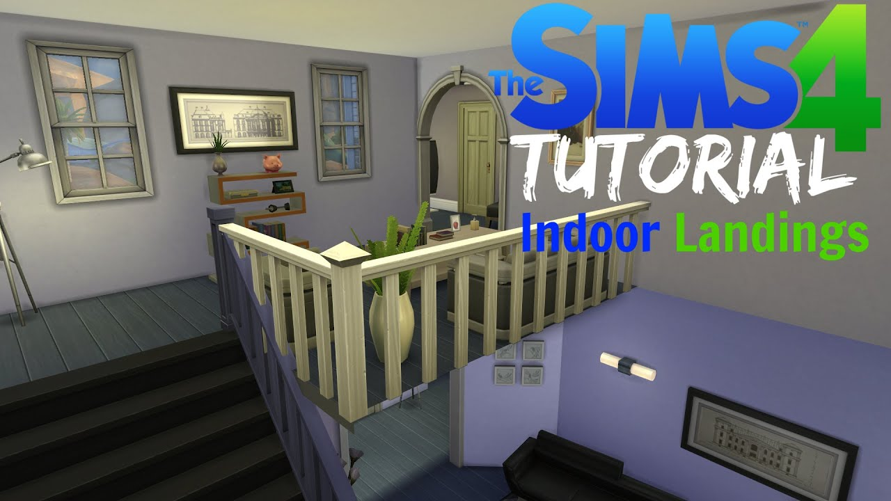 Sims 4 Tutorial 4 Indoor Landings YouTube