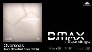 Overseas - Tears of Ra (Matt Skyer Remix)
