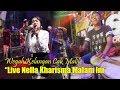 Wegah Kelangan - Nella Kharisma Live Lagista Malam Ini