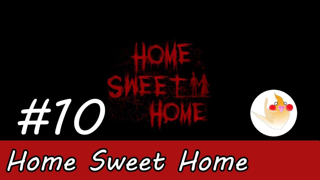 Home Sweet Home #10 - YouTube