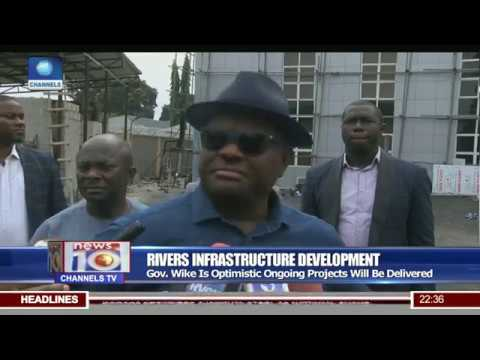 Wike Optimistic Ongoing State Projects Will Be Delivered