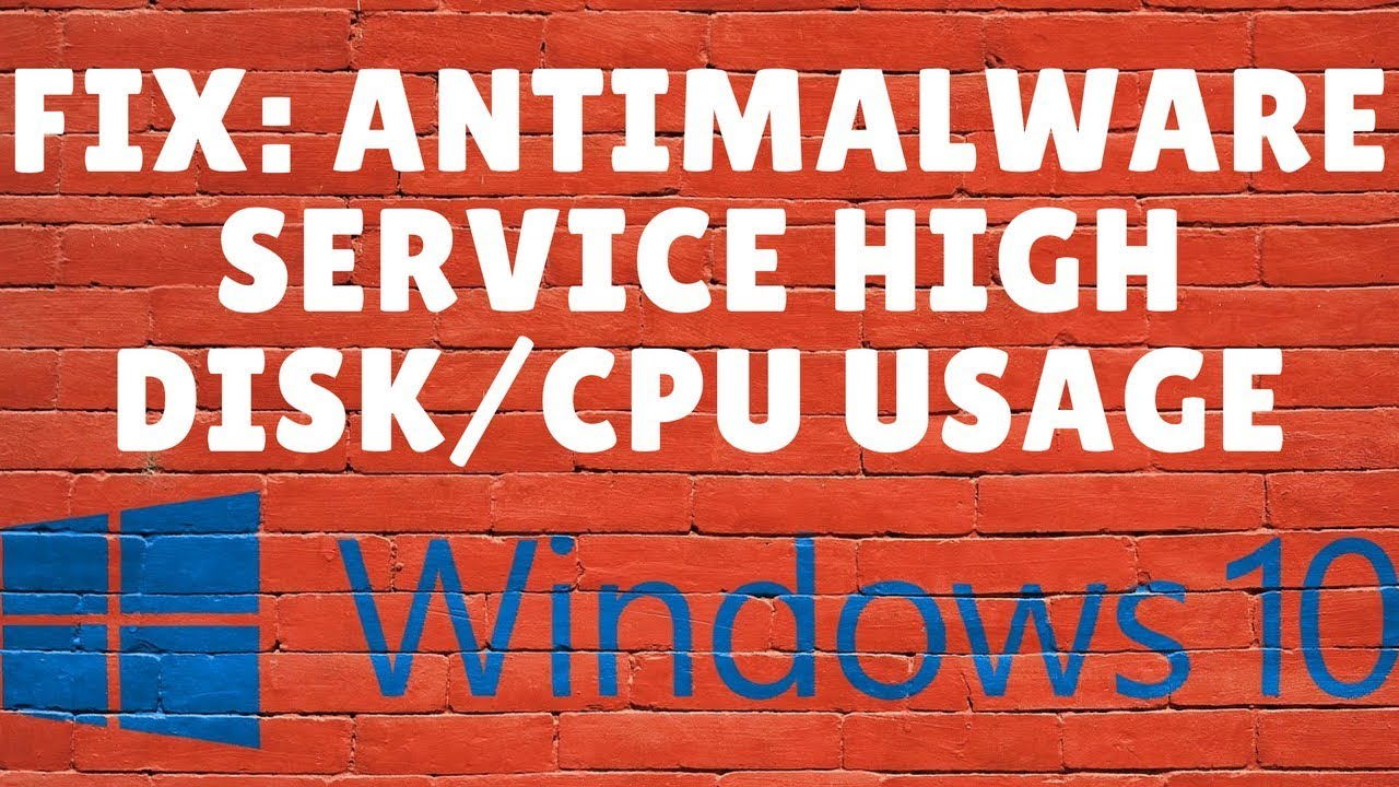 Fix Antimalware Service Executable High Memory OR High CPU Usage on Windows  10 in a Minute[UPDATED]