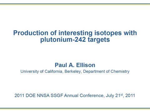 DOE NNSA SSGF 2011: Production of interesting isotopes with
