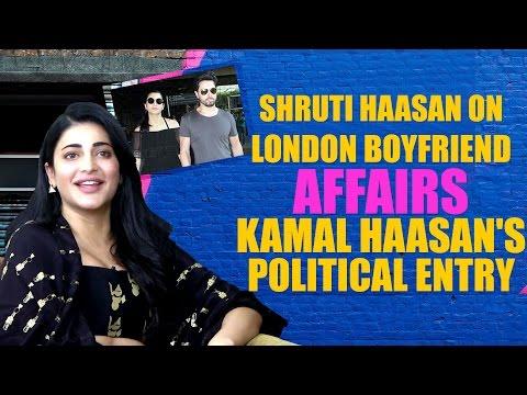 Shruti Haasan on London boyfriend, affairs, Kamal Haasan's political entry, Telugu co-stars and more