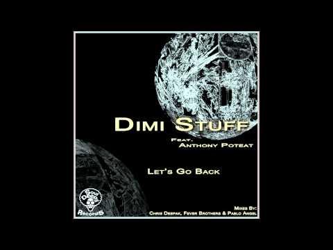 Dimi Stuff feat. Anthony Poteat - Lets Go Back (Original Mix)