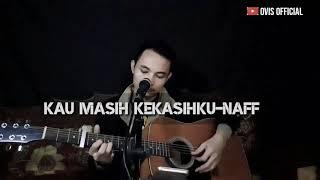 kau masih kekasihku - naff  |  live akustik cover ovis official