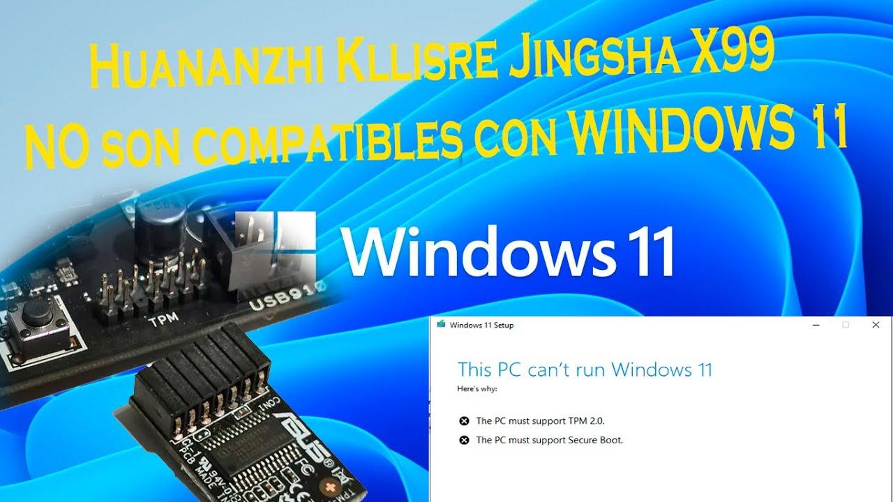 Huananzhi Kllisre Jingsha X99 NO son compatibles con WINDOWS 11 (solución en comentarios)