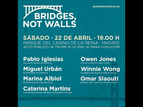 Ni Trum, ni Le Pen, ni Gran Coalición. Bridges, not walls