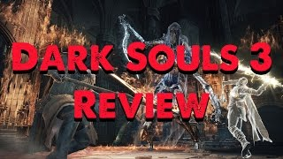 Dark Souls 3 PS4 Game Review (NO SPOILERS) – Pretty Good For Newbies