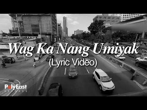 Sugarfree - Wag Ka Nang Umiyak - (Lyric Video)