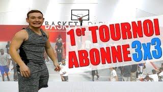 MON PREMIER TOURNOI 3X3 ABONNES!